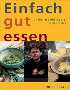 Kochbuch von Nigel Slater: Einfach gut essen
