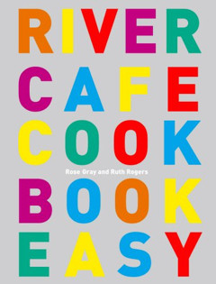 Kochbuch von Rose Gray, Ruth Rogers: River Cafe Easy Kochbuch