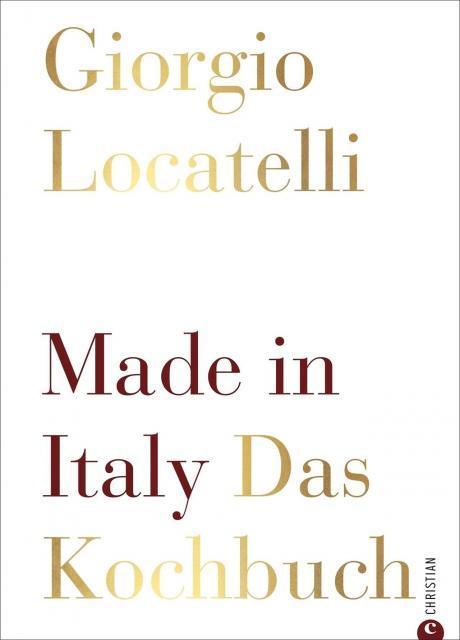 Kochbuch von Giorgio Locatelli: Made in Italy