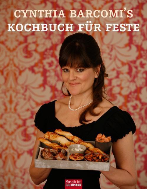 Kochbuch von Cynthia Barcomi: Kochbuch für Feste