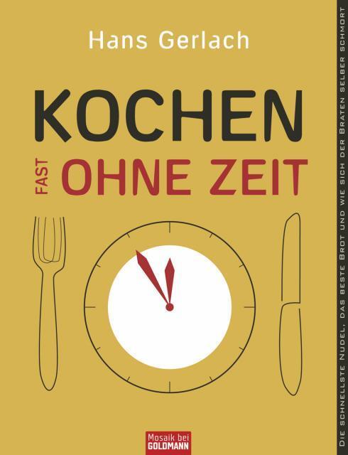 Kochbuch von Hans Gerlach: Kochen fast ohne Zeit
