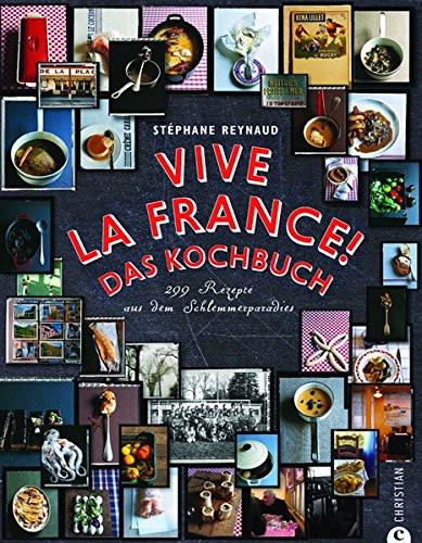 Kochbuch von Stéphane Reynaud: Vive la France!