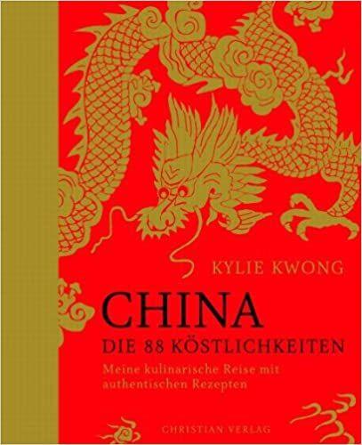 Kochbuch von Kylie Kwong: China – 88 Köstlichkeiten