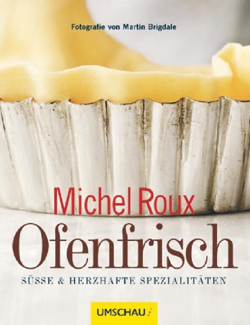 Kochbuch von Michel Roux: Ofenfrisch