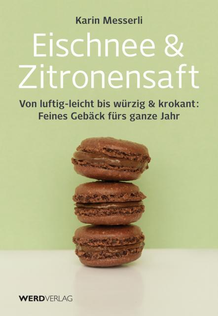 Backbuch von Karin Messerli: Eischnee & Zitronensaft