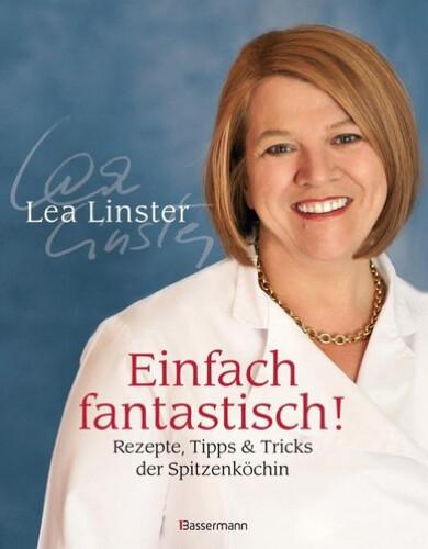 Kochbuch von Lea Linster: Einfach fantastisch!