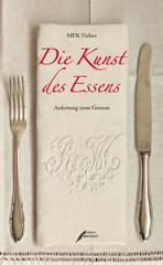 MFK Fisher: Die Kunst des Essens
