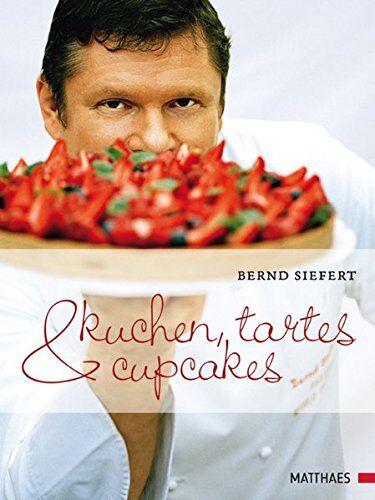 Backbuch von Bernd Siefert: Kuchen, Tartes und Cupcakes