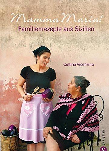 Kochbuch von Cettina Vicenzino: Mamma Maria!