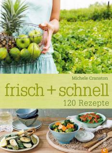 Kochbuch von Michele Cranston: frisch + schnell