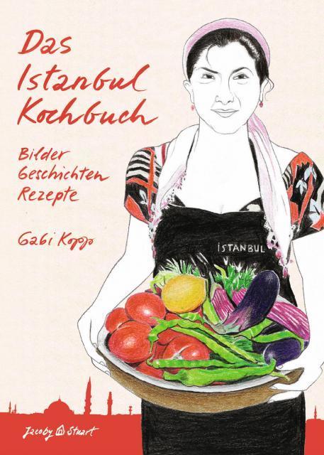 Kochbuch von Gabi Kopp: Das Istanbul Kochbuch