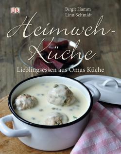 Kochbuch von Birgit Hamm und Linn Schmidt: Heimwehküche