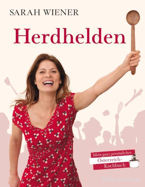 Kochbuch von Sarah Wiener: Herdhelden  - Mein ganz persönliches Österreich-Kochbuch