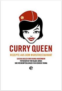 Kochbuch von Sascha Basler + Bianka Habermann: Curry Queen – Rezepte aus dem Wurstrestaurant