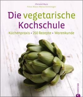 Kochbuch von Christel Kurz: Die vegetarische Kochschule