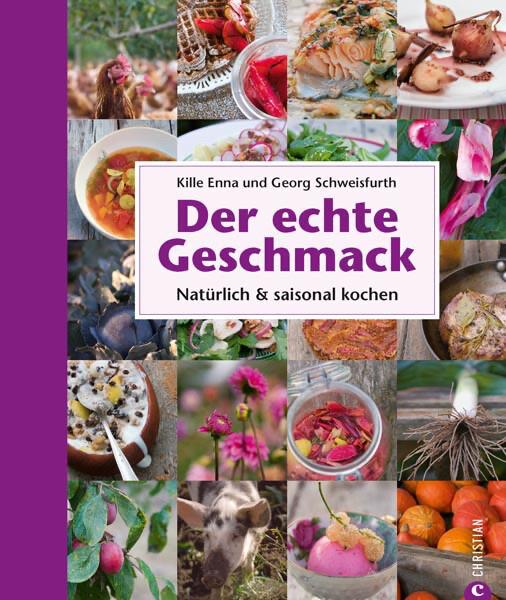 Kochbuch von Kille Enna, Georg Schweisfurth: Der echte Geschmack
