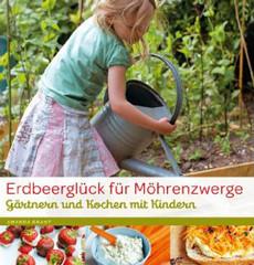 Kochbuch von Amanda Grant: Erdbeerglück für Möhrenzwerge
