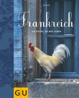 Kochbuch von Tanja Dusy: Frankreich – Die Küche, die wir lieben