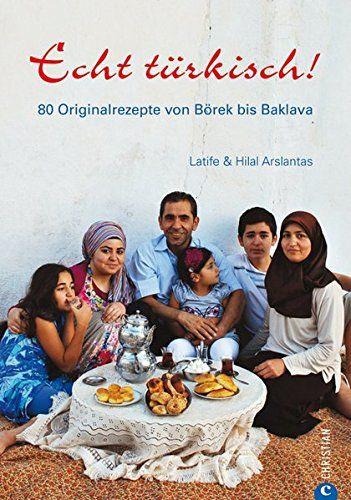 Kochbuch von Latife & Hilal Arslantas: Echt türkisch!