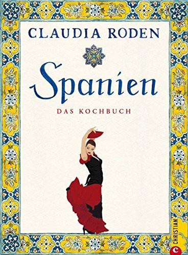 Kochuch von Claudia Roden: Spanien – Das Kochbuch