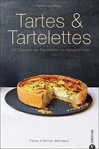 Kochbuch von Catherine Kluger: Tartes & Tartelettes