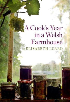 Kochbuch von Elisabeth Luard: A Cook's Year in a Welsh Farmhouse (engl.)