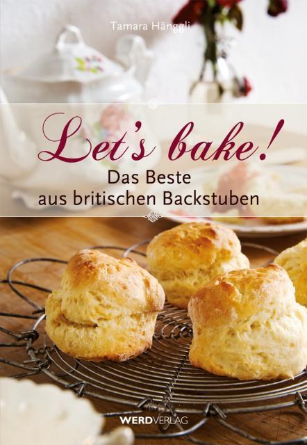 Backbuch von Tamara Hänggli: Let's bake!