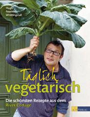 Kochbuch von Hugh Fearnley-Whittingstall:  Täglich vegetarisch