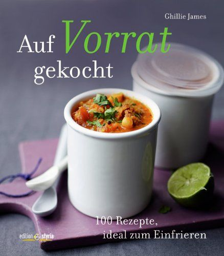 Kochbuch von Ghillie James: Auf Vorrat gekocht