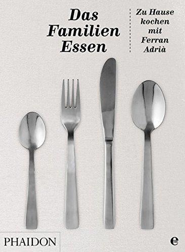 Kochbuch Ferran Adrià: Das Familienessen