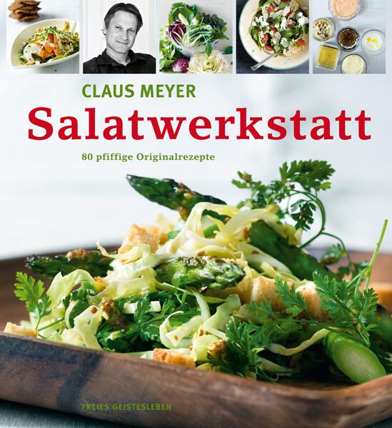 Kochbuch von Claus Meyer: Salatwerkstatt