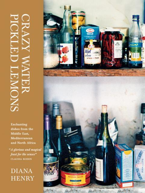 Kochbuch von Diana Henry: Crazy Water, Pickled Lemons