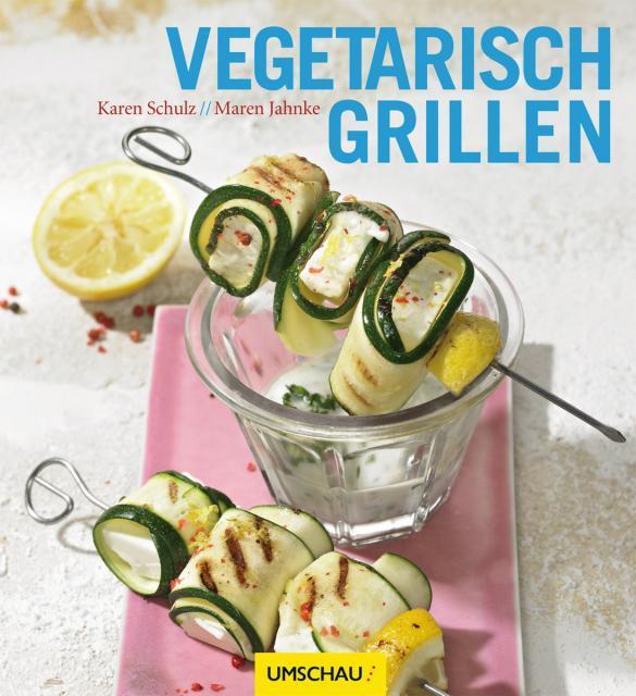 Kochbuch von Karen Schulz & Maren Jahnke: Vegetarisch grillen