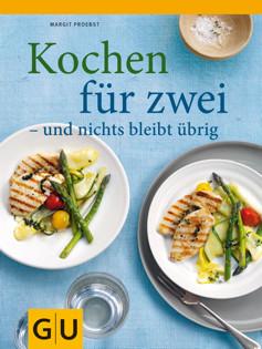 Kochbuch von Margit Proebst: Kochen für zwei - und nichts bleibt übrig