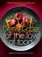 Kochbuch von Denis Cotter: For the Love of Food