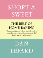 Backbuch von Dan Lepard – Short & Sweet: Jetzt schon ein Klassiker (engl.)