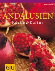 Kochbuch von Margit Kunzke: Andalusien - Küche & Kultur