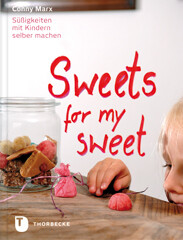 Kochbuch von Conny Marx: Sweets for my Sweets