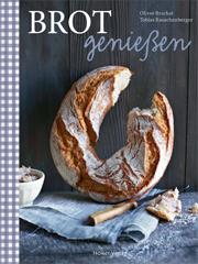 Backbuch von Tobias Rauschenberger: Brot genießen