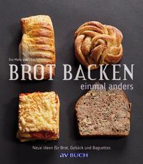 Backbuch von Eva Maria Lipp und Eva Schiefer: Brot backen einmal anders