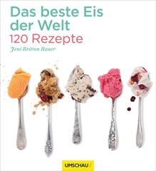 Kochbuch von Jenny Britton Bauer: Das beste Eis der Welt