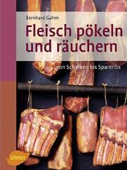 Kochbuch von Bernhard Gahm: Fleisch pökeln und räuchern