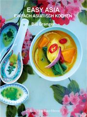 Kochbuch von Bill Granger: Easy Asia. Einfach asiatisch kochen