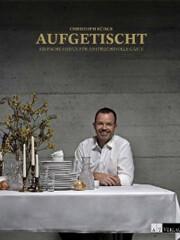 Kochbuch von Christoph Bürge: Aufgetischt - einfache Menüs für anspruchsvolle Gäste