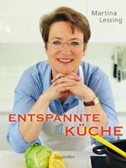 Kochbuch von Martina Lessing: Entspannte Küche