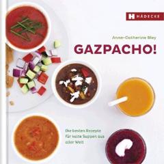 Kochbuch von Anne-Catherine Bley: Gazpacho