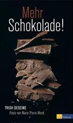 Backbuch von Trish Deseine: Mehr Schokolade!