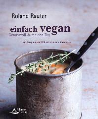 Kochbuch von Roland Rauter: Einfach vegan