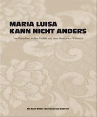 Kochbuch von Judith Stoletzky und Maria Luisa Scolastra: Maria Luisa kann nicht anders