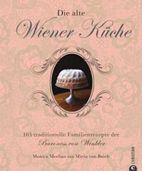 Kochbuch von Monica Meehan + Maria von Baich: Die alte Wiener Küche